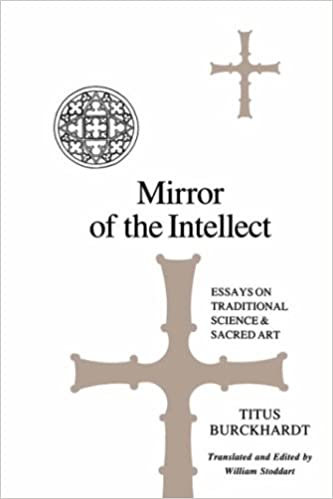 Mirror of the Intellect: Essays on Traditional Science and Sacred Art