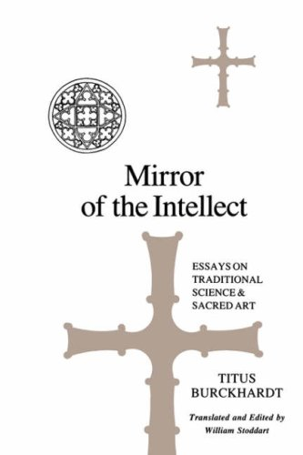 Mirror of the Intellect: Essays on Traditional Science and Sacred Art (SUNY series in Islam) por Titus Burckhardt