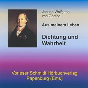 Dichtung und Wahrheit Hörbuch