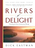 Rivers of Delight, Dick Eastman, 0830729496
