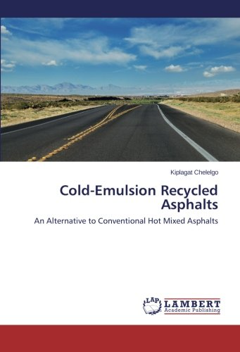 Cold-Emulsion Recycled Asphalts: An Alternative to Conventional Hot Mixed Asphalts (Mixed Emulsions)