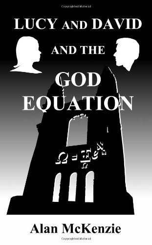 Lucy and David and the God Equation by Alan McKenzie (2011-04-01)