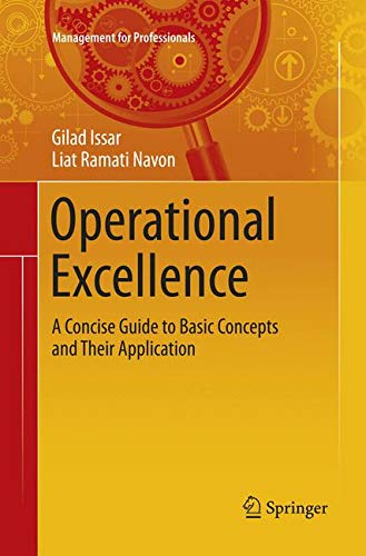 Download Operational Excellence: A Concise Guide to Basic Concepts and Their Application (Management for Professionals) ebook