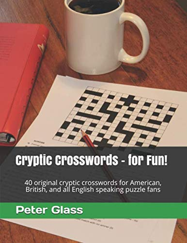 Cryptic Crosswords - for Fun!: 40 original cryptic crosswords for American, British, and all English speaking puzzle fans (Crossword Puzzles Cryptic)