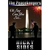 The Peacekeepers. Oh Say Can You See... Book 7.by Ricky Sides