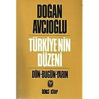 Türkiyenin Düzeni-2: Dün - Bugün - Yarın