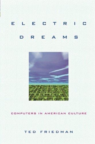 Electric Dreams: Computers in American Culture