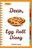 vietnamese recipe book - Dear, Egg Roll Diary: Make An Awesome Month With 30 Best Egg Roll Recipes! (Egg Roll Cookbook, Egg Roll Recipes, Egg Roll Recipe Book, Best Chinese Cookbook, Vietnamese Cookbook) (Volume 1)