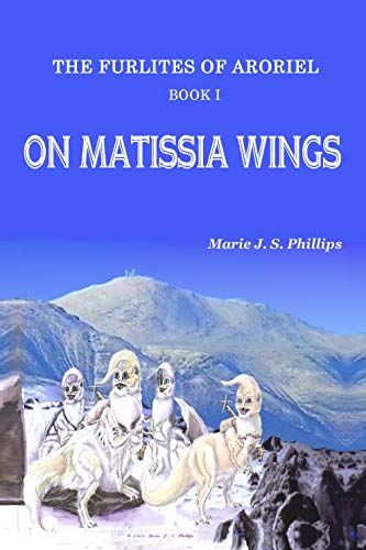 Book: On Matissia Wings (The Furlites of Aroriel Book 1) by Marie J. S. Phillips
