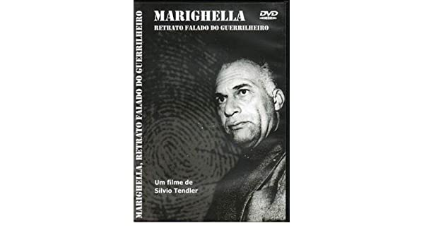 Resultado de imagem para Marighella - Retrato Falado do Guerrilheiro
