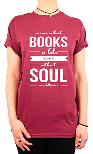 """TheProudLondon A room without BOOKS is like body without SOUL"""" Unisex T-shirt (Small, Maroon)"""
