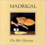 On My Hands by Madrigal