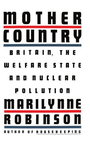 Mother Country: Britain, the Welfare State and Nuclear Pollution