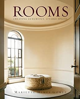 Rooms: Creating Luxurious, Livable Spaces (Design)