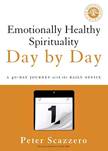 Emotionally Healthy Spirituality Day by Day: A 40-Day Journey with the Daily Office (Columbus Day Online Sales)