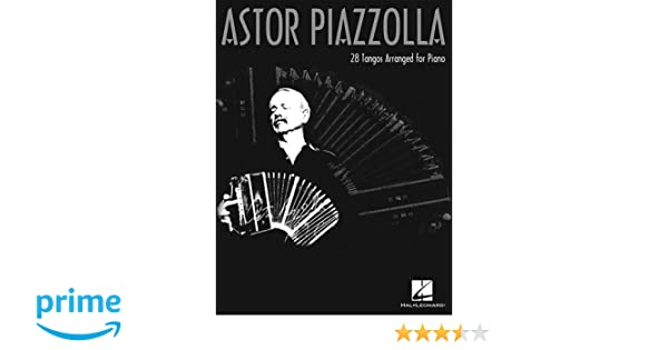 Astor Piazzolla: 28 Tangos Arranged for Piano: Astor