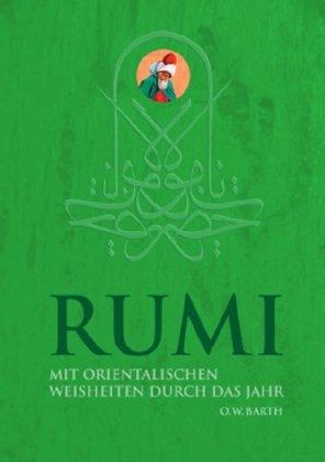 Rumi: Mit orientalischen Weisheiten durchs Jahr
