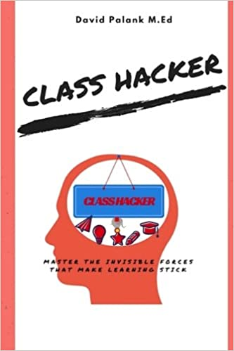 Dealing With Invisible Learning >> Class Hacker Master The Invisible Forces That Make Learning Stick