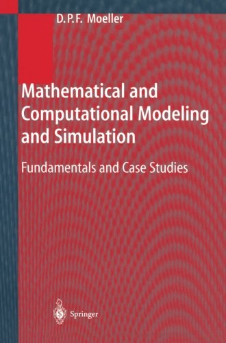 Mathematical and Computational Modeling and Simulation: Fundamentals and Case Studies