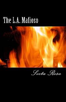 The L.A. Mafioso by [Rosa, Sveta]