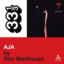 Steely Dan's Aja (33 1/3 Series) Audiobook by Don Breithaupt Narrated by Victor Bevine