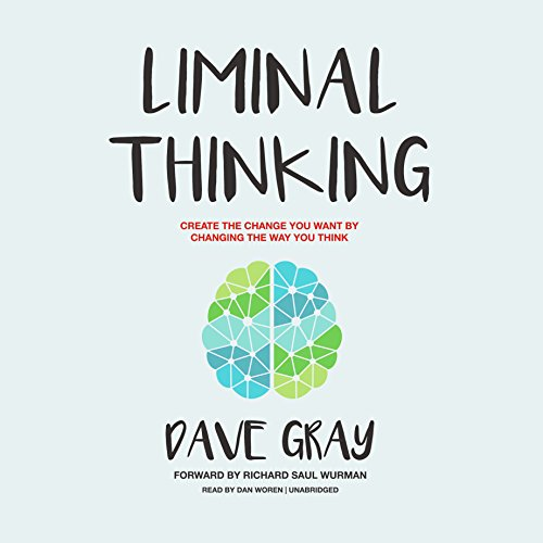 Pdf Self-Help Liminal Thinking: Create the Change You Want by Changing the Way You Think