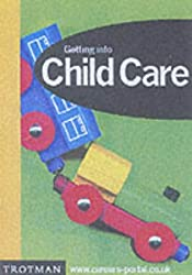 Getting into Childcare. Working with Children in the Early Years (Getting into Career Guides)