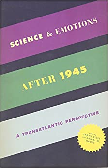 Science and Emotions After 1945: A Transatlantic Perspective
