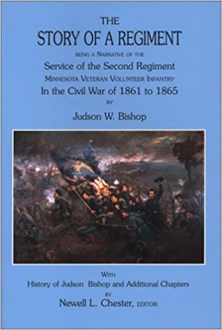 Story of a Regiment: Being a Narrative of the Service of the Second Regiment, Minnesota Veteran Volunteer Infantry, in the Civil War of 1861 to 1865