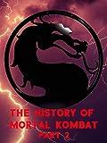 The History of Mortal Kombat Part 2