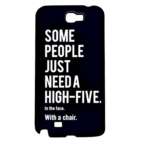 """Funny """"Some People Just Need a High Five, in the Face, with a Chair"""" Hard Snap on Phone Case (Note 2 II)"""