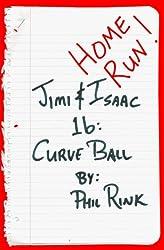 Jimi & Isaac 1b: Curve Ball
