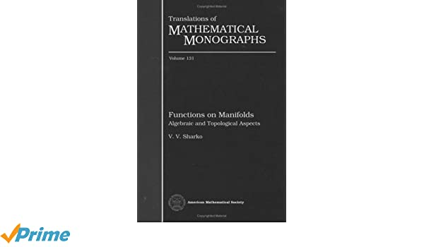 Functions on manifolds : algebraic and topological aspects