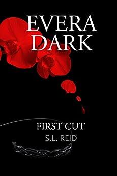 Evera Dark: First Cut by [Reid, S.L.]