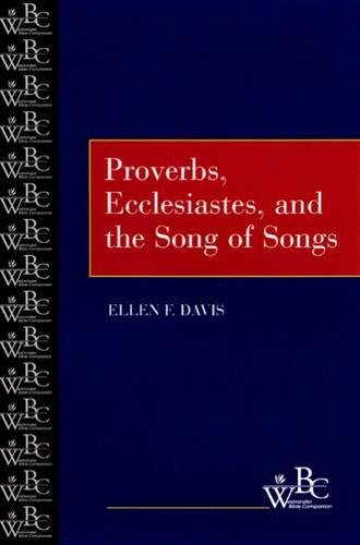 Proverbs, Ecclesiastes, and the Song of Songs (Westminster Bible Companion)