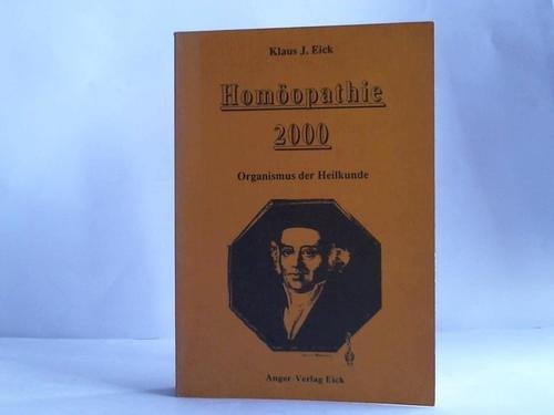 Homöopathie 2000: Organismus der Heilkunde