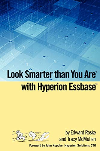 Look Smarter than You Are with Hyperion Essbase from Brand: interRel Press