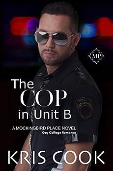 The Cop in Unit B (Mockingbird Book 7) by [Cook, Kris]