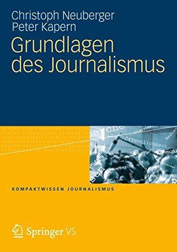 Grundlagen des Journalismus (Kompaktwissen Journalismus)