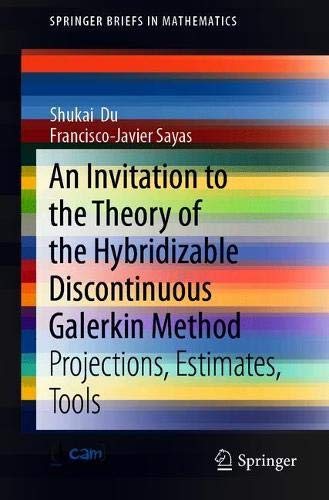 An Invitation to the Theory of the Hybridizable Discontinuous Galerkin Method: Projections, Estimates, Tools (SpringerBriefs in Mathematics)