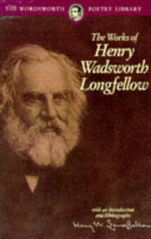 The Works of Henry Wadsworth Longfellow (Wordsworth Collection)