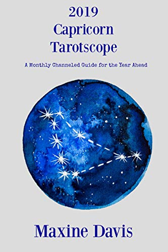 2019 Capricorn Tarotscope: A Monthly Channeled Guide for the