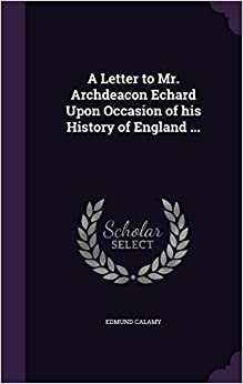 Book A Letter to Mr. Archdeacon Echard Upon Occasion of his History of England ...