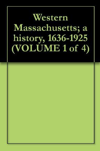 western-massachusetts-a-history-1636-1925-volume-1-of-4