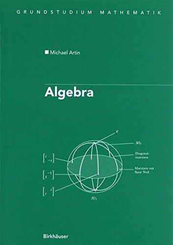 Algebra: Aus dem Englischen übersetzt von Annette A'Campo (Birkhäuser Advanced Texts   Basler Lehrbücher)