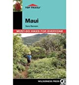 [ Top Trails: Maui: Must-Do Hikes for Everyone Benson, Sara ( Author ) ] { Paperback } 2011