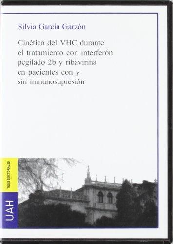 Descargar Libro Cinética Del Vhc Durante El Tratamiento Con Interferón Pegilado 2b Y Ribavirina En Pacientes Con Y Sin Inmunosupresión Silvia García Garzón