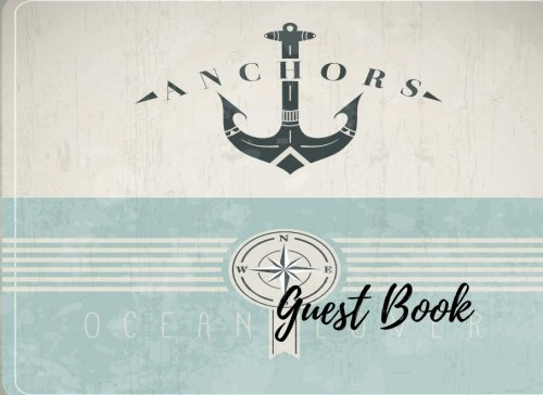 Read Online Guest Book: Nautical Cover For Boat, Sea Lovers, Lake House, Lake home Free Layout. Use As You Wish For Names & Addresses, Signatures, Sign In, Advice, Wishes, Comments, Predictions. (Guests) ebook