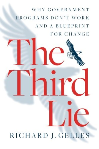 The Third Lie: Why Government Programs Don't Workand a Blueprint for Change
