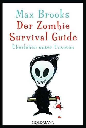 Der Zombie Survival Guide: Überleben unter Untoten (German -